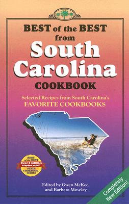Best of the Best from South Carolina Cookbook By McKee, Gwen (EDT)/ Moseley, Barbara (EDT)/ England, Tupper (ILT)